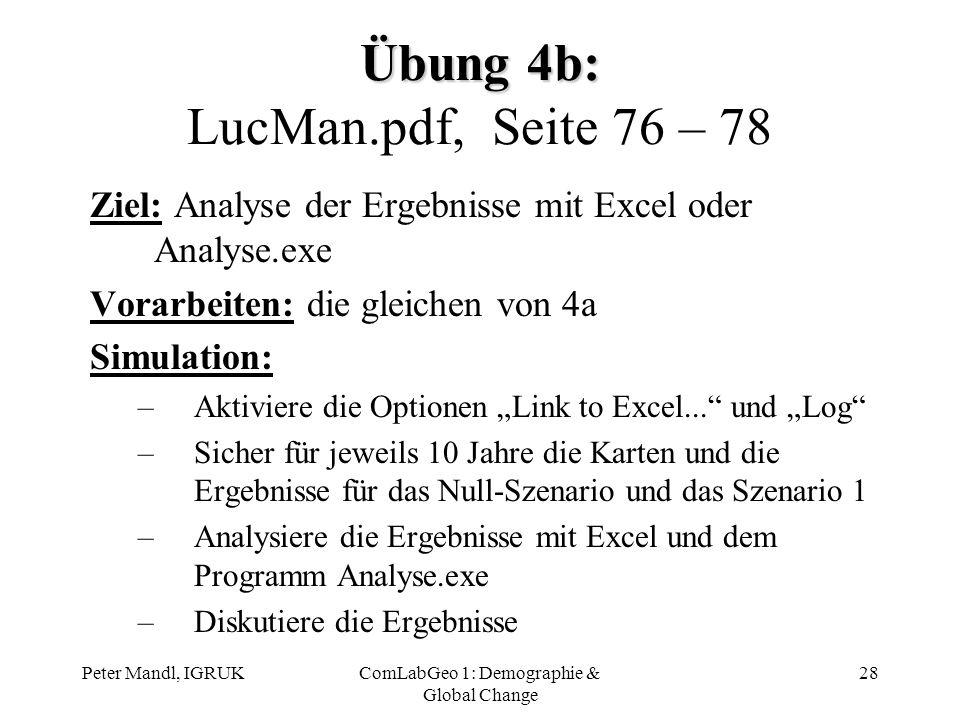 Peter Mandl, IGRUKComLabGeo 1: Demographie & Global Change 28 Übung 4b: Übung 4b: LucMan.pdf, Seite 76 – 78 Ziel: Analyse der Ergebnisse mit Excel ode