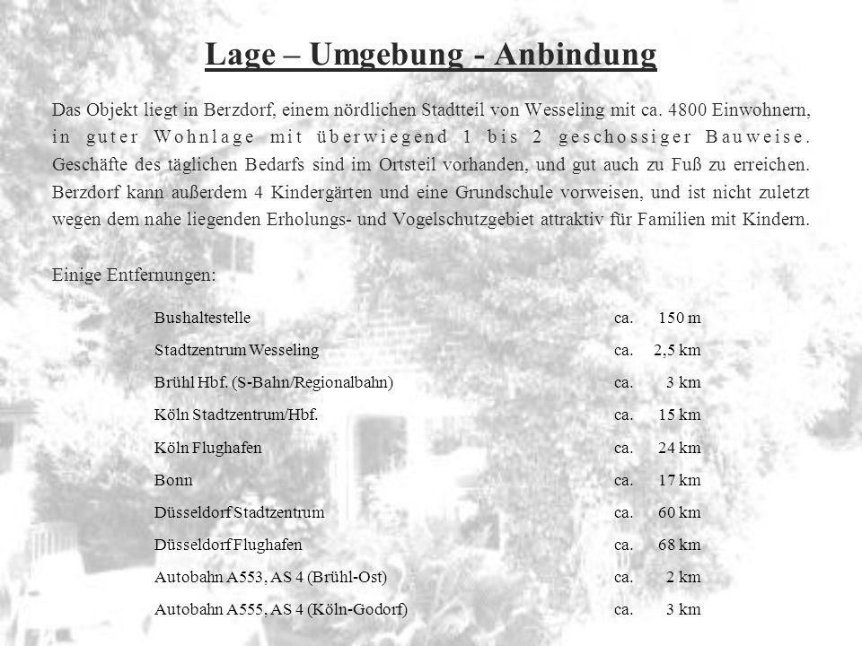 Lage – Umgebung - Anbindung Das Objekt liegt in Berzdorf, einem nördlichen Stadtteil von Wesseling mit ca.