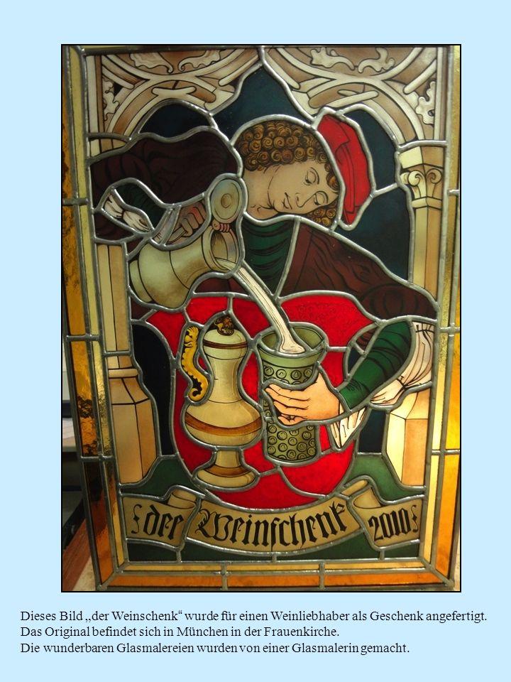 Dieses Bild der Weinschenk wurde für einen Weinliebhaber als Geschenk angefertigt. Das Original befindet sich in München in der Frauenkirche. Die wund