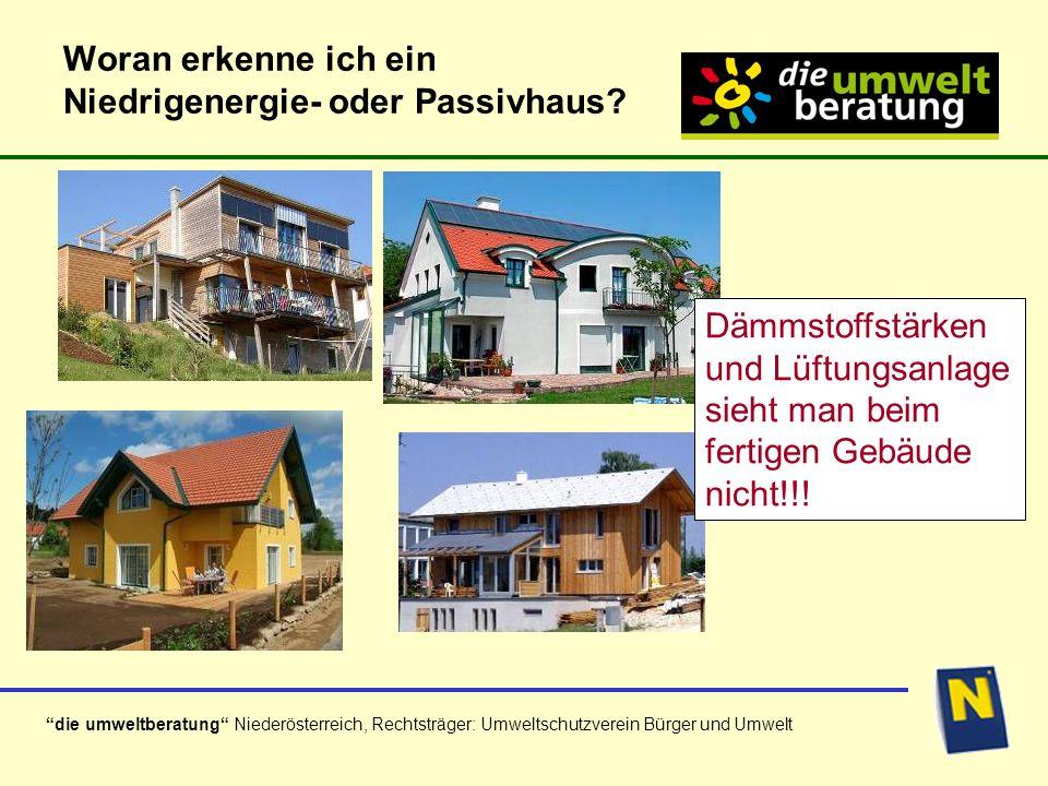 die umweltberatung Niederösterreich, Rechtsträger: Umweltschutzverein Bürger und Umwelt Woran erkenne ich ein Niedrigenergie- oder Passivhaus.