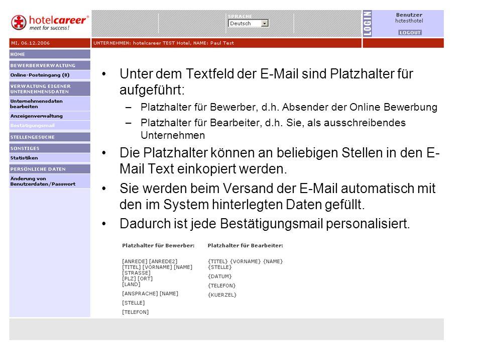 Unter dem Textfeld der E-Mail sind Platzhalter für aufgeführt: –Platzhalter für Bewerber, d.h. Absender der Online Bewerbung –Platzhalter für Bearbeit