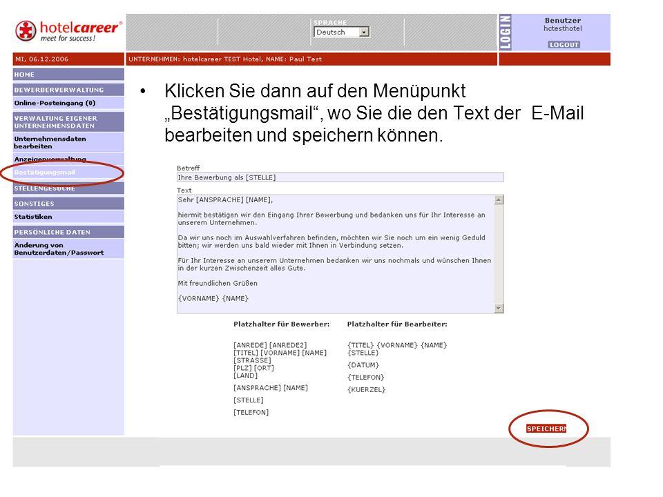 Klicken Sie dann auf den Menüpunkt Bestätigungsmail, wo Sie die den Text der E-Mail bearbeiten und speichern können.