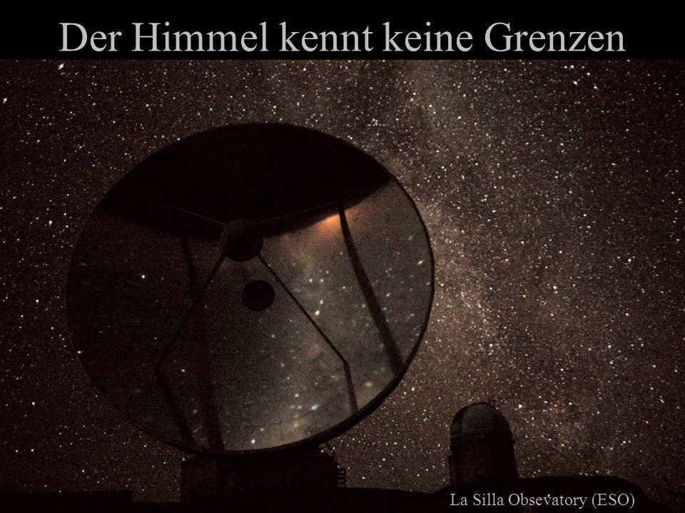 Der Himmel kennt keine Grenzen La Silla Obsevatory (ESO)