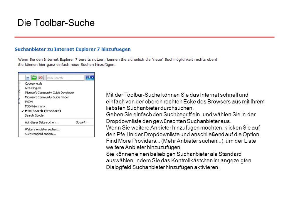 Die Toolbar-Suche Mit der Toolbar-Suche können Sie das Internet schnell und einfach von der oberen rechten Ecke des Browsers aus mit Ihrem liebsten Su