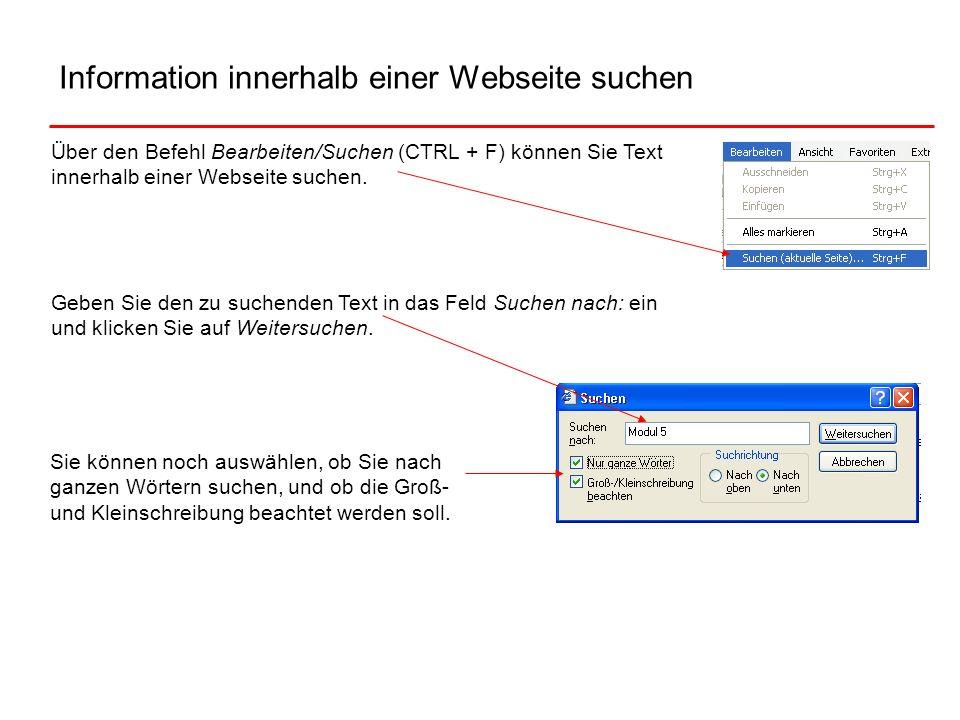 Information innerhalb einer Webseite suchen Über den Befehl Bearbeiten/Suchen (CTRL + F) können Sie Text innerhalb einer Webseite suchen. Geben Sie de