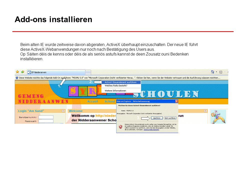 Add-ons installieren Beim alten IE wurde zeitweise davon abgeraten, ActiveX überhaupt einzuschalten. Der neue IE führt diese ActiveX-Webanwendungen nu