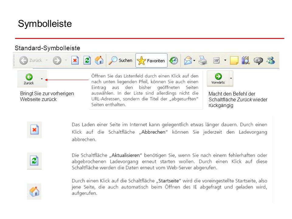 Symbolleiste Standard-Symbolleiste Bringt Sie zur vorherigen Webseite zurück Macht den Befehl der Schaltfläche Zurück wieder rückgängig
