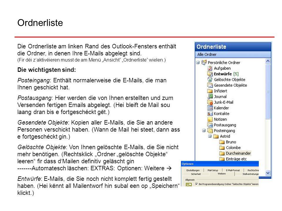 Ordnerliste Die Ordnerliste am linken Rand des Outlook-Fensters enthält die Ordner, in denen Ihre E-Mails abgelegt sind. (Fir déi zaktivéieren musst d