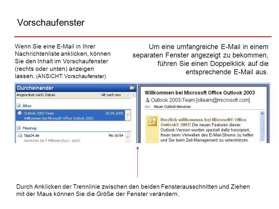 Vorschaufenster Wenn Sie eine E-Mail in Ihrer Nachrichtenliste anklicken, können Sie den Inhalt im Vorschaufenster (rechts oder unten) anzeigen lassen