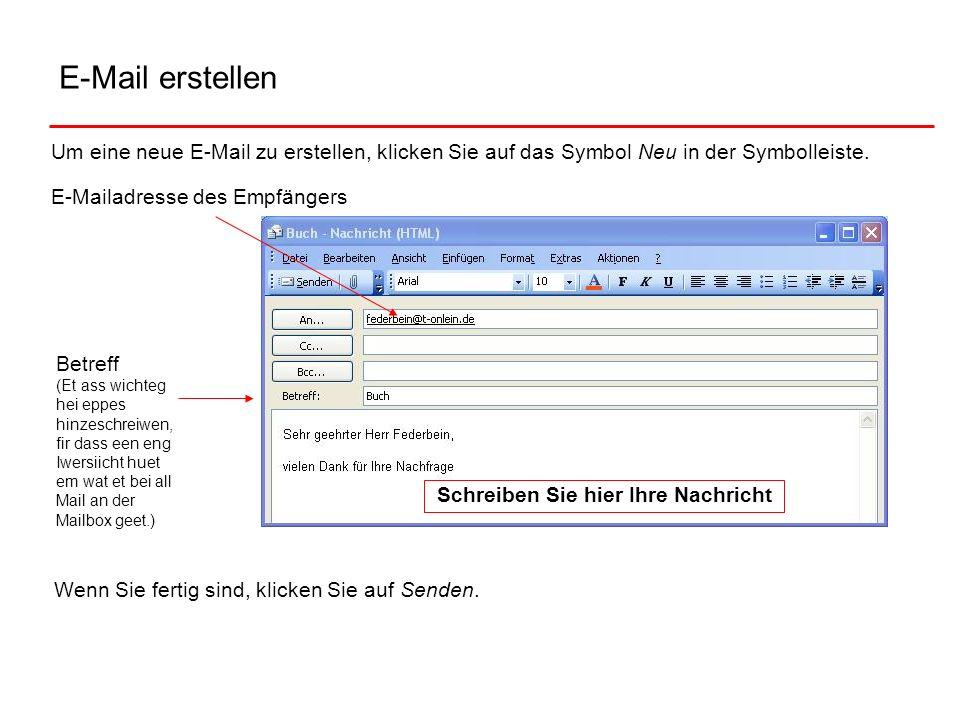 E-Mail erstellen Um eine neue E-Mail zu erstellen, klicken Sie auf das Symbol Neu in der Symbolleiste. E-Mailadresse des Empfängers Betreff (Et ass wi