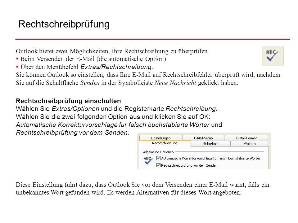 Rechtschreibprüfung Outlook bietet zwei Möglichkeiten, Ihre Rechtschreibung zu überprüfen Beim Versenden der E-Mail (die automatische Option) Über den