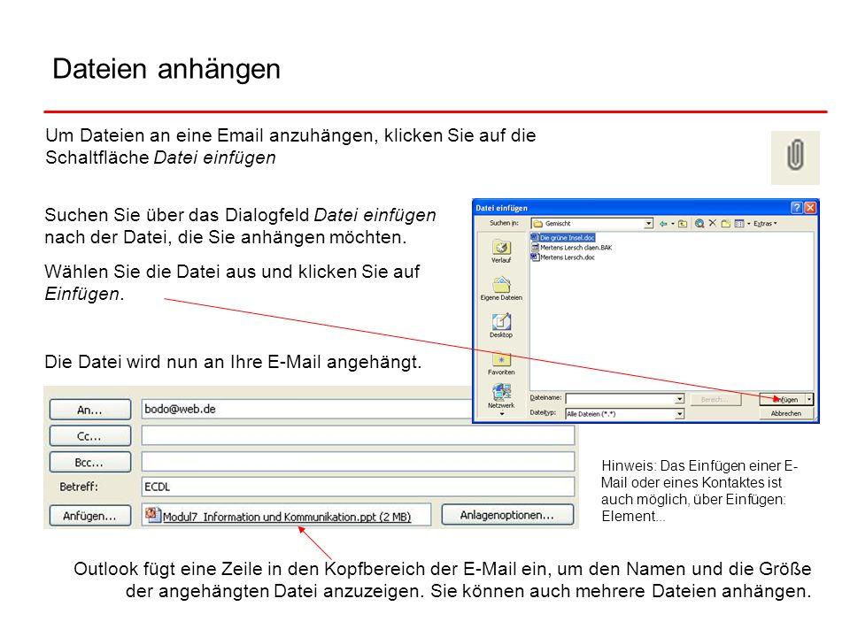 Dateien anhängen Um Dateien an eine Email anzuhängen, klicken Sie auf die Schaltfläche Datei einfügen Suchen Sie über das Dialogfeld Datei einfügen na