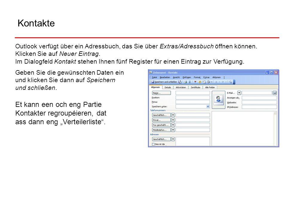 Kontakte Outlook verfügt über ein Adressbuch, das Sie über Extras/Adressbuch öffnen können. Klicken Sie auf Neuer Eintrag. Im Dialogfeld Kontakt stehe