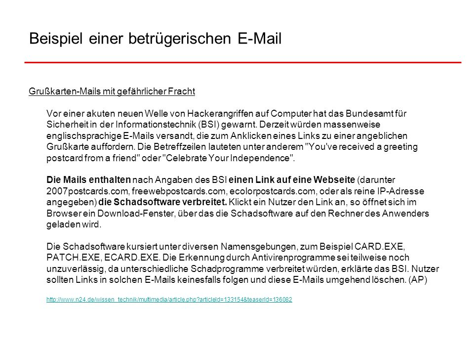 Beispiel einer betrügerischen E-Mail Grußkarten-Mails mit gefährlicher Fracht Vor einer akuten neuen Welle von Hackerangriffen auf Computer hat das Bu