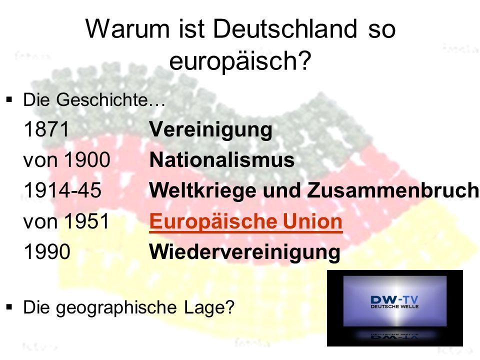 Warum ist Deutschland so europäisch.