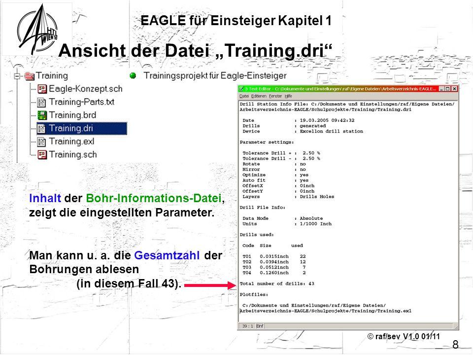 © raf/sev V1.0 01/11 Ansicht der Datei Training.exl EAGLE für Einsteiger Kapitel 1 9 Inhalt der Bohrer-Koordinaten-Datei, wird mit einem Konversions-Programm in die Steuerbefehle des Fräs-Bohr-Plotters umgewandelt: a) Einsetzen des richtigen Bohrers b) Anfahren und Bohren der Löcher Anmerkung: Es ist im Normalfall NICHT notwendig, diese Dateien zu öffnen.