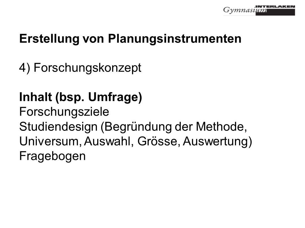 Erstellung von Planungsinstrumenten 4) Forschungskonzept Inhalt (bsp.