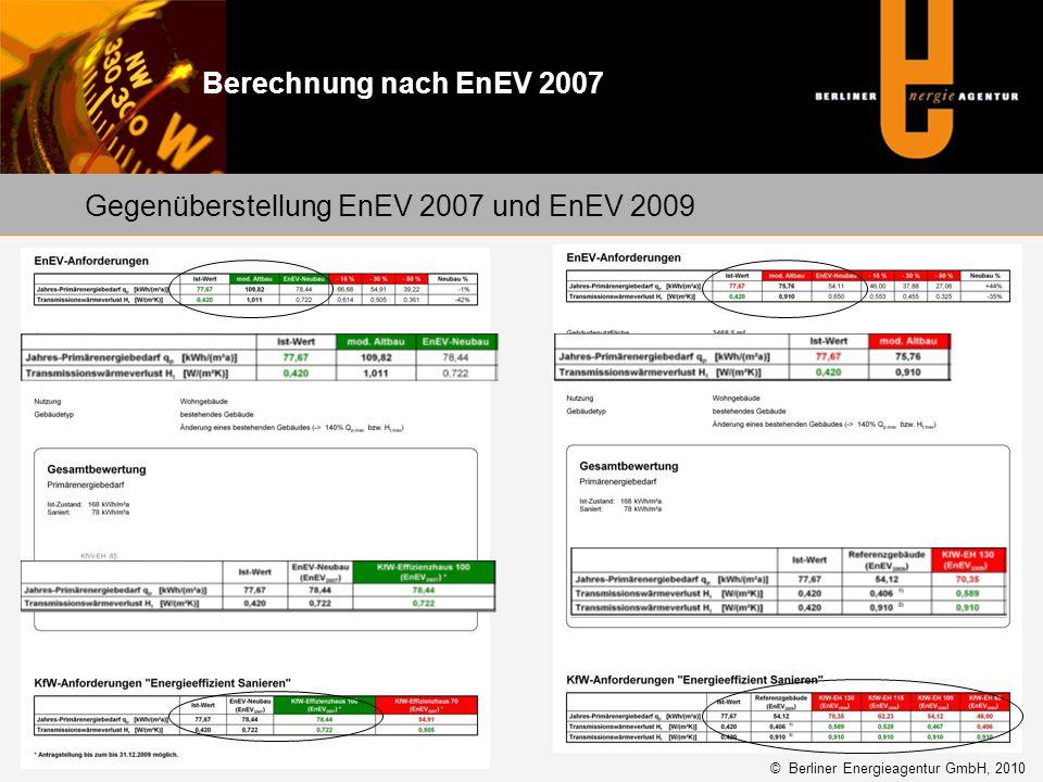 Gegenüberstellung EnEV 2007 und EnEV 2009 © Berliner Energieagentur GmbH, 2010 Berechnung nach EnEV 2007