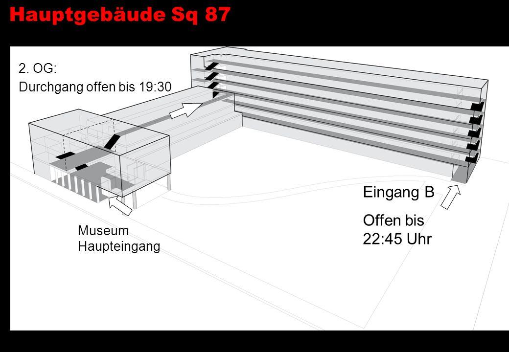 Hauptgebäude Sq 87 Eingang A Seite Sihlquai Eingang B Offen bis 22:45 Uhr Museum Haupteingang Durchgang offen bis 19:30 2. OG: