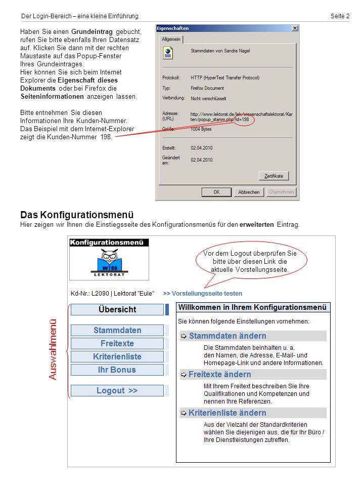 Der Login-Bereich – eine kleine Einführung Seite 2 Haben Sie einen Grundeintrag gebucht, rufen Sie bitte ebenfalls Ihren Datensatz auf.