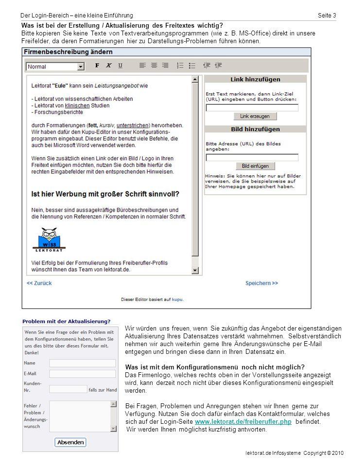 Der Login-Bereich – eine kleine Einführung Seite 3 Was ist bei der Erstellung / Aktualisierung des Freitextes wichtig.