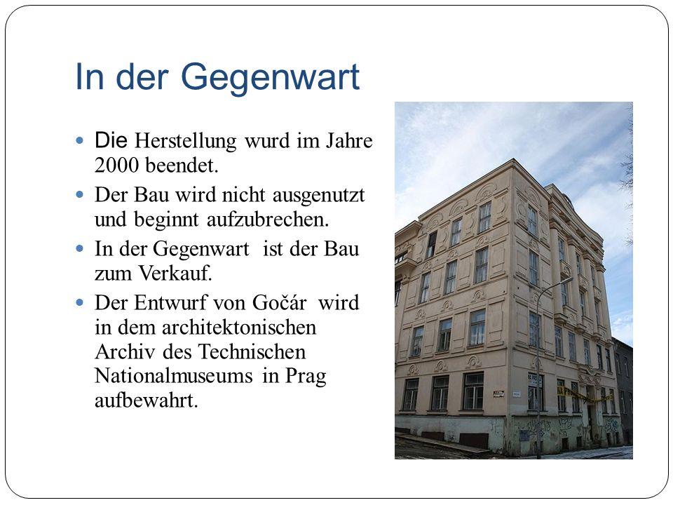 In der Gegenwart Die Herstellung wurd im Jahre 2000 beendet.
