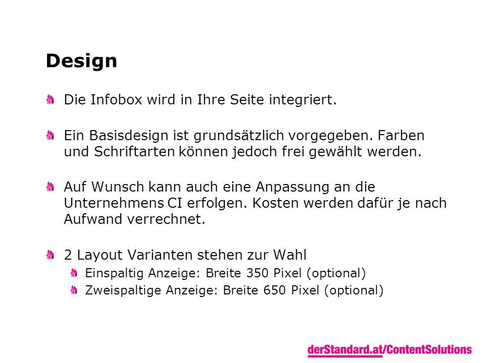 Design Die Infobox wird in Ihre Seite integriert. Ein Basisdesign ist grundsätzlich vorgegeben. Farben und Schriftarten können jedoch frei gewählt wer
