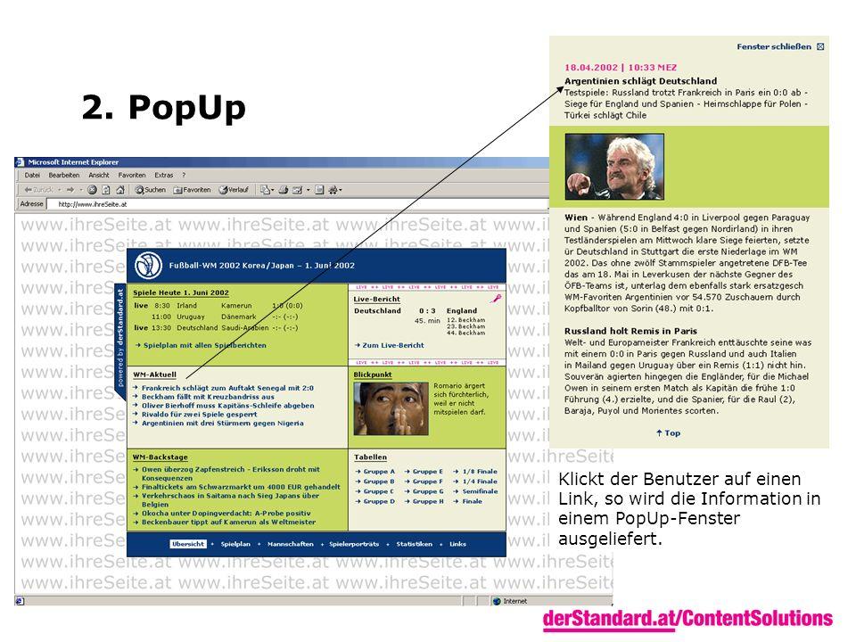 2. PopUp Klickt der Benutzer auf einen Link, so wird die Information in einem PopUp-Fenster ausgeliefert.