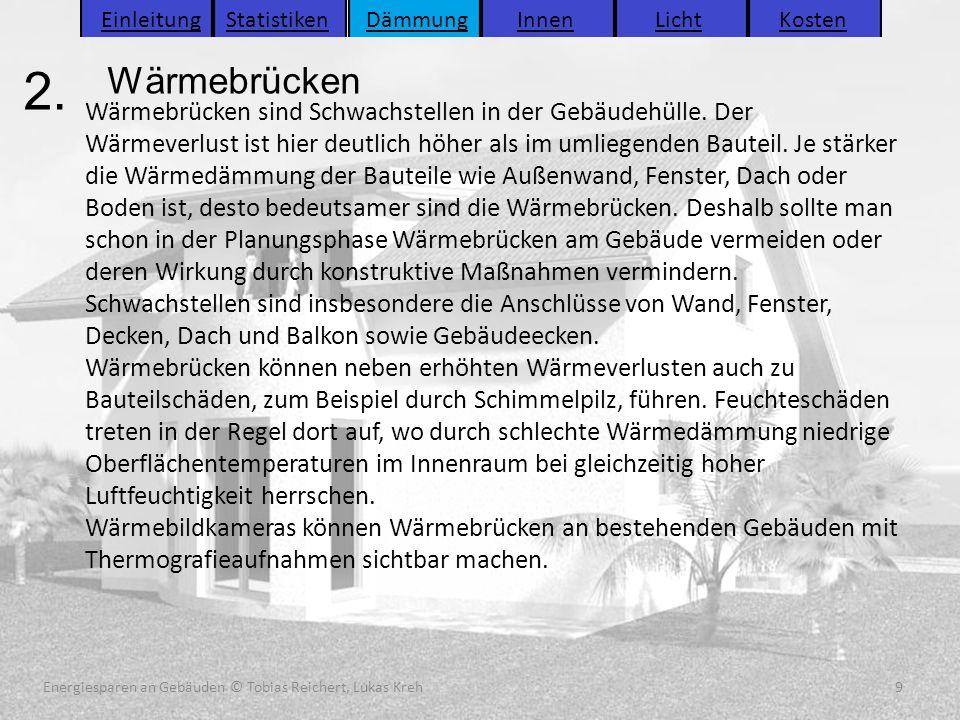Energiesparen an Gebäuden (C) Tobias Reichert, Lukas Kreh 9 9 2. 9Energiesparen an Gebäuden © Tobias Reichert, Lukas Kreh Wärmebrücken sind Schwachste