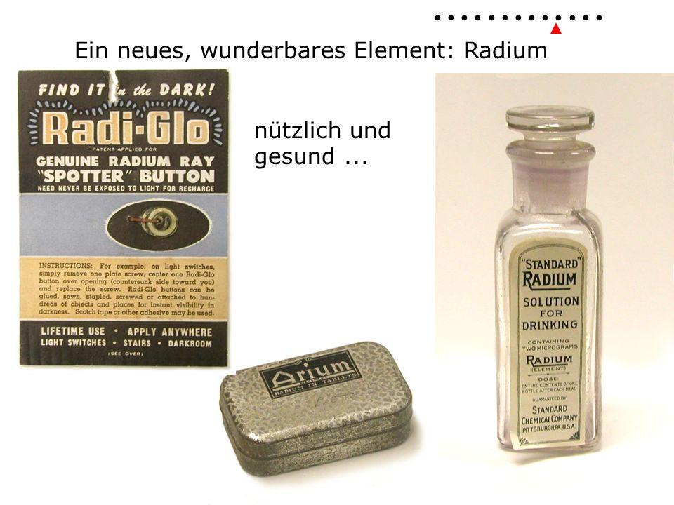 Ein neues, wunderbares Element: Radium nützlich und gesund...