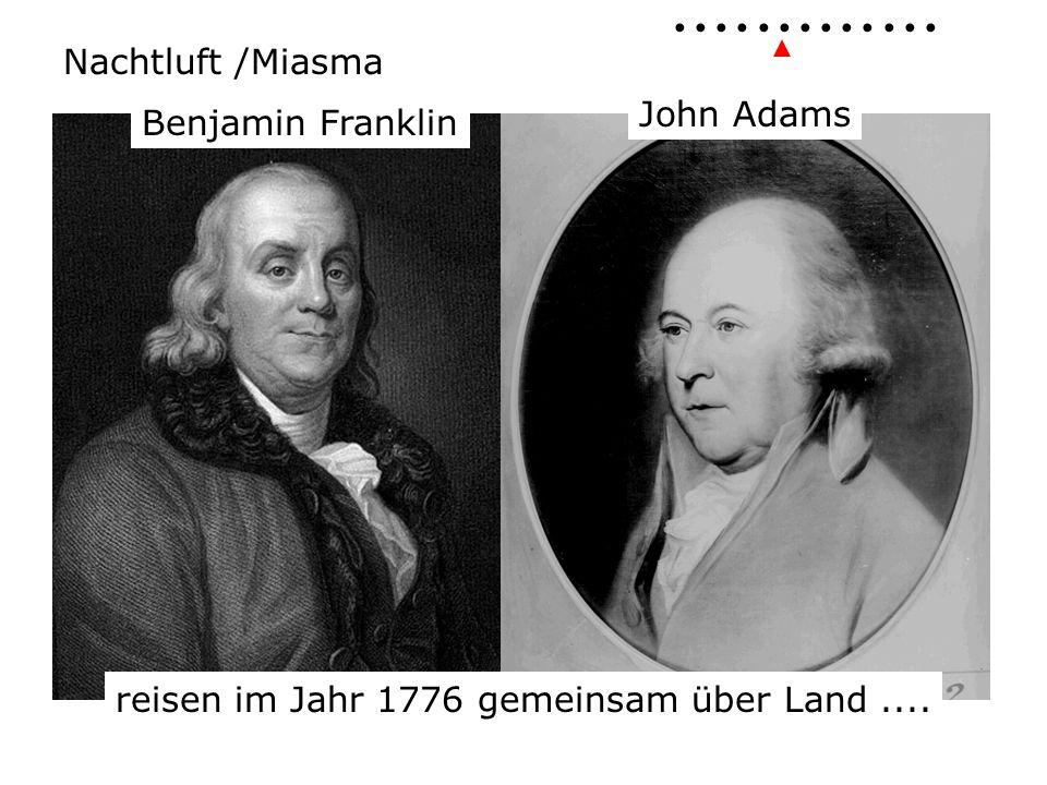 Nachtluft /Miasma Benjamin Franklin John Adams reisen im Jahr 1776 gemeinsam über Land....