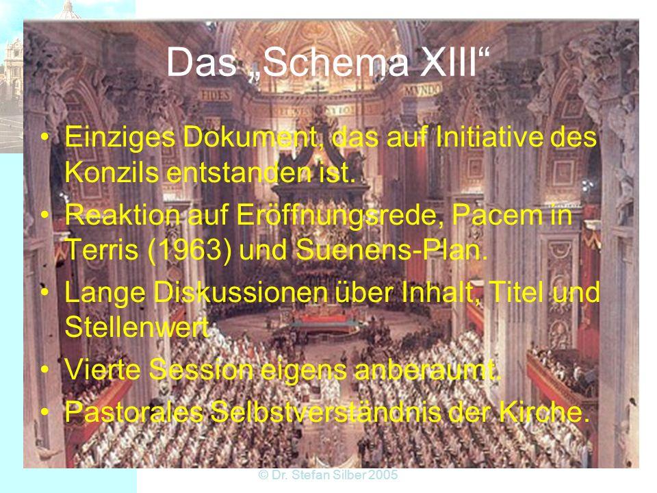 15:31 © Dr. Stefan Silber 2005 Das Schema XIII Einziges Dokument, das auf Initiative des Konzils entstanden ist. Reaktion auf Eröffnungsrede, Pacem in