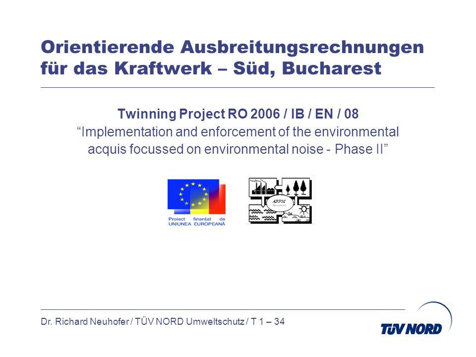Orientierende Ausbreitungsrechnungen für das Kraftwerk – Süd, Bucharest Twinning Project RO 2006 / IB / EN / 08 Implementation and enforcement of the
