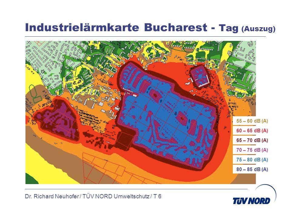 Industrielärmkarte Bucharest - Tag (Auszug) Dr. Richard Neuhofer / TÜV NORD Umweltschutz / T 6 65 – 70 dB (A) 55 – 60 dB (A) 60 – 65 dB (A) 70 – 75 dB