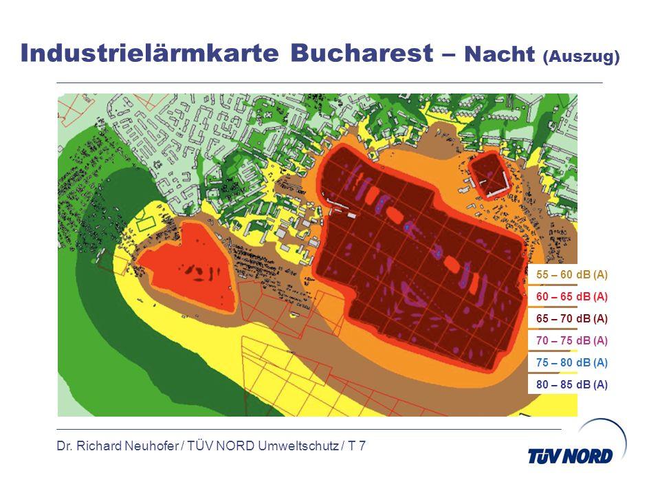 Industrielärmkarte Bucharest – Nacht (Auszug) Dr. Richard Neuhofer / TÜV NORD Umweltschutz / T 7 65 – 70 dB (A) 55 – 60 dB (A) 60 – 65 dB (A) 70 – 75