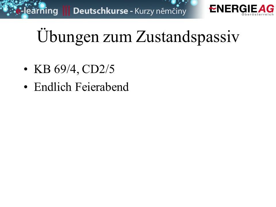 Übungen zum Zustandspassiv KB 69/4, CD2/5 Endlich Feierabend