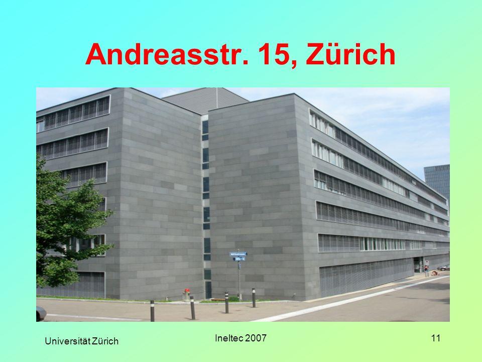 Universität Zürich Ineltec 200711 Andreasstr. 15, Zürich