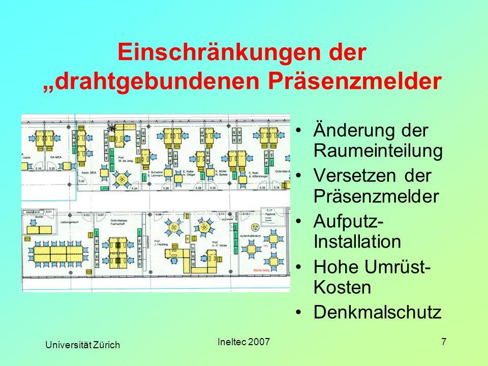 Universität Zürich Ineltec 20077 Einschränkungen der drahtgebundenen Präsenzmelder Änderung der Raumeinteilung Versetzen der Präsenzmelder Aufputz- In