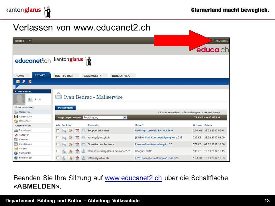 Departement Bildung und Kultur – Abteilung Volksschule 13 Verlassen von www.educanet2.ch Beenden Sie Ihre Sitzung auf www.educanet2.ch über die Schalt