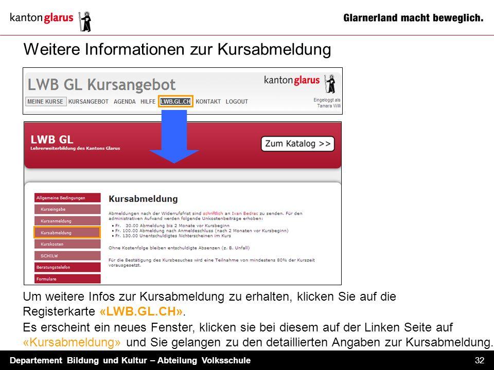 Departement Bildung und Kultur – Abteilung Volksschule 32 Weitere Informationen zur Kursabmeldung Es erscheint ein neues Fenster, klicken sie bei dies