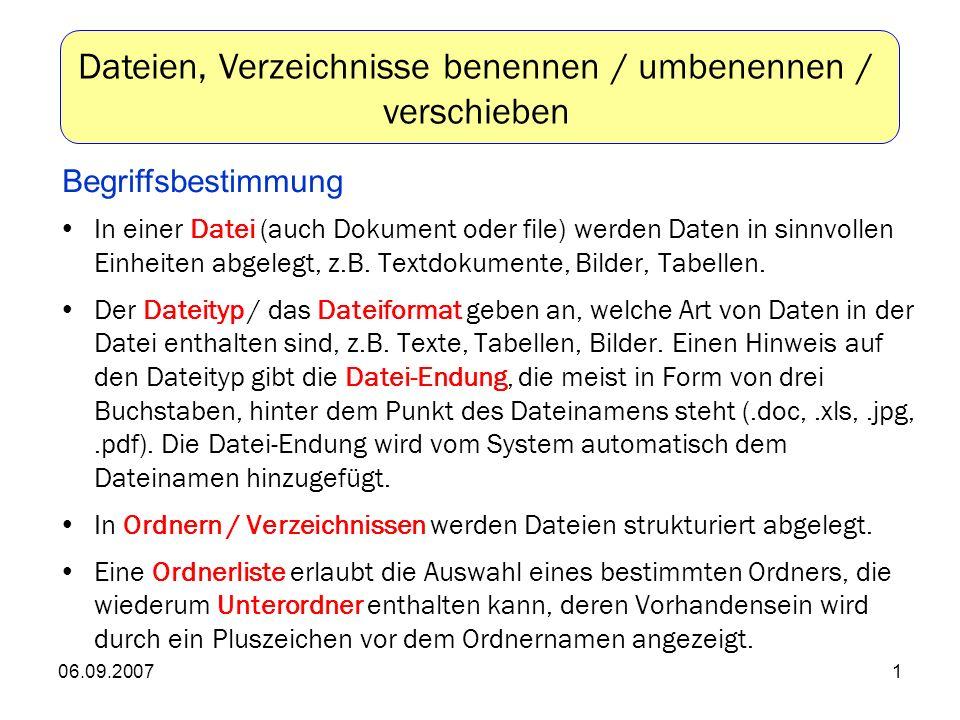 06.09.20071 In einer Datei (auch Dokument oder file) werden Daten in sinnvollen Einheiten abgelegt, z.B.