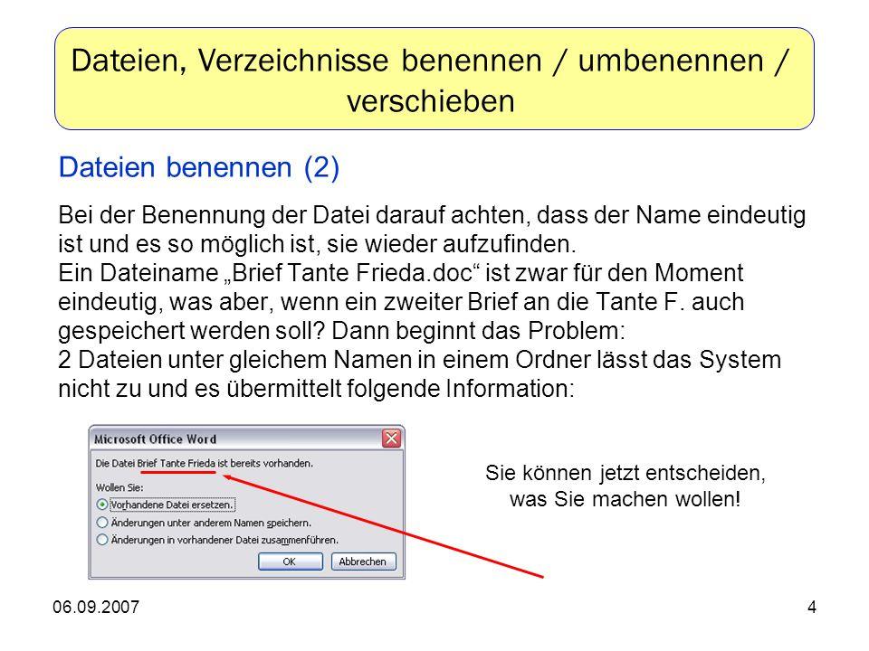 06.09.20074 Bei der Benennung der Datei darauf achten, dass der Name eindeutig ist und es so möglich ist, sie wieder aufzufinden.