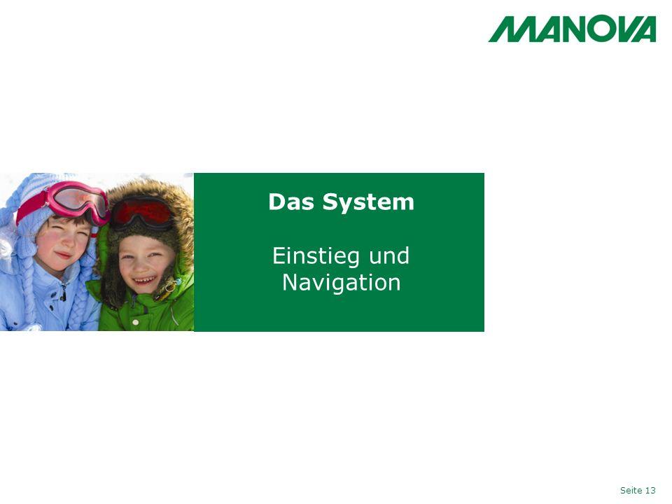 Das System Einstieg und Navigation Seite 13