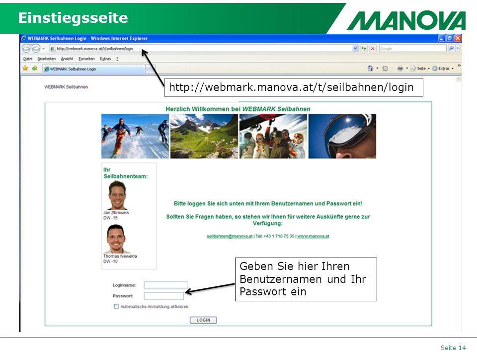Einstiegsseite Seite 14 http://webmark.manova.at/t/seilbahnen/login Geben Sie hier Ihren Benutzernamen und Ihr Passwort ein