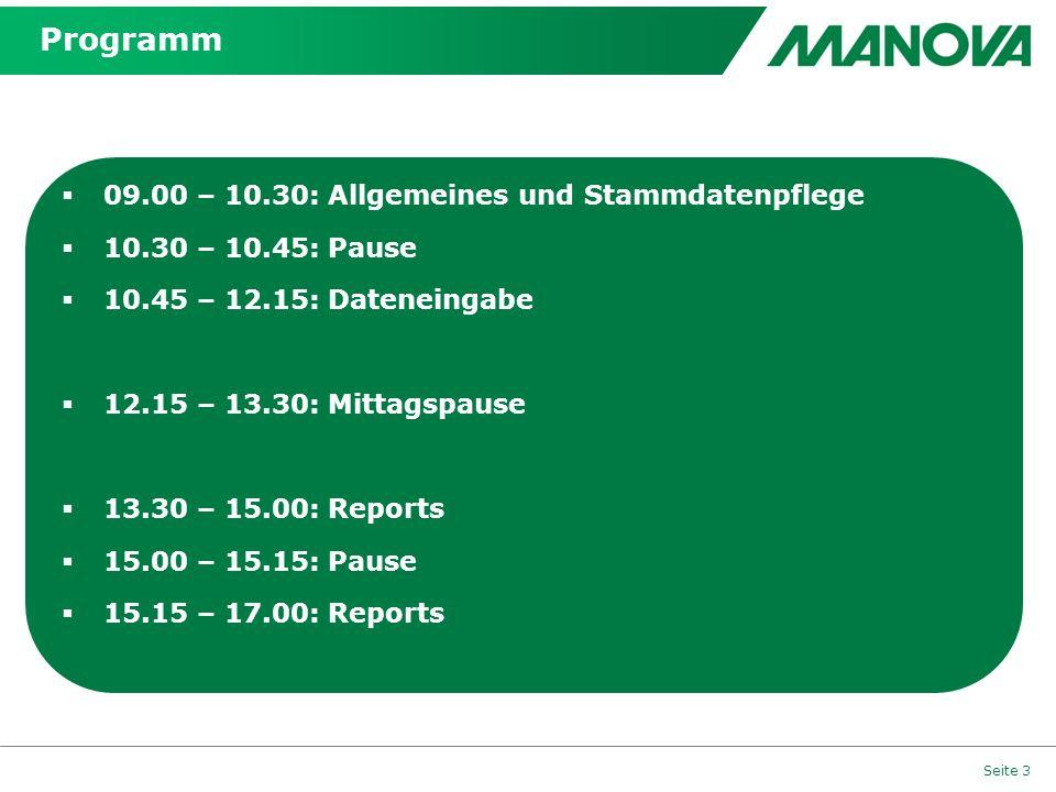 Programm Seite 3 09.00 – 10.30: Allgemeines und Stammdatenpflege 10.30 – 10.45: Pause 10.45 – 12.15: Dateneingabe 12.15 – 13.30: Mittagspause 13.30 – 15.00: Reports 15.00 – 15.15: Pause 15.15 – 17.00: Reports