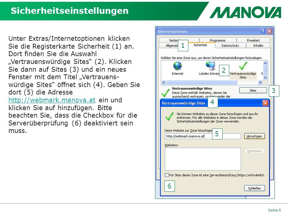 Sicherheitseinstellungen Seite 6 Unter Extras/Internetoptionen klicken Sie die Registerkarte Sicherheit (1) an. Dort finden Sie die Auswahl Vertrauens