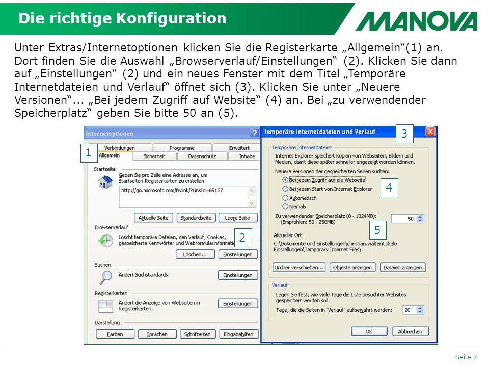 Die richtige Konfiguration Seite 7 1 2 3 4 5 Unter Extras/Internetoptionen klicken Sie die Registerkarte Allgemein(1) an. Dort finden Sie die Auswahl
