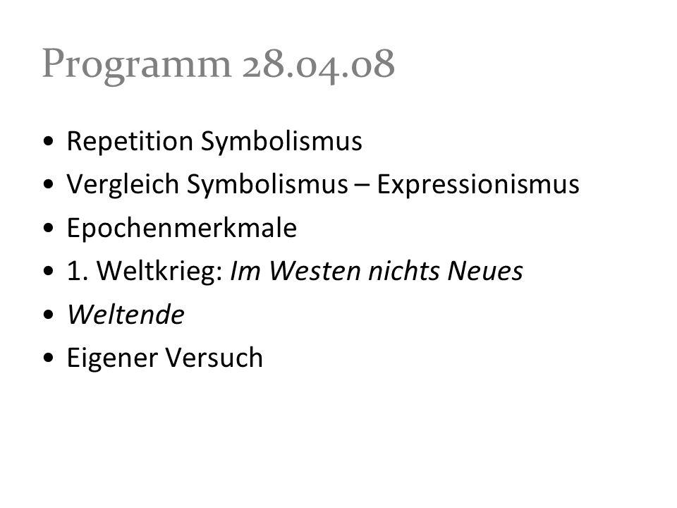 Programm 21.08.07 Repetition Symbolismus Vergleich Symbolismus – Expressionismus Epochenmerkmale 1.