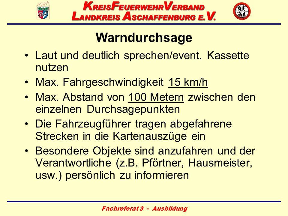 Fachreferat 3 - Ausbildung Warndurchsage Laut und deutlich sprechen/event. Kassette nutzen Max. Fahrgeschwindigkeit 15 km/h Max. Abstand von 100 Meter