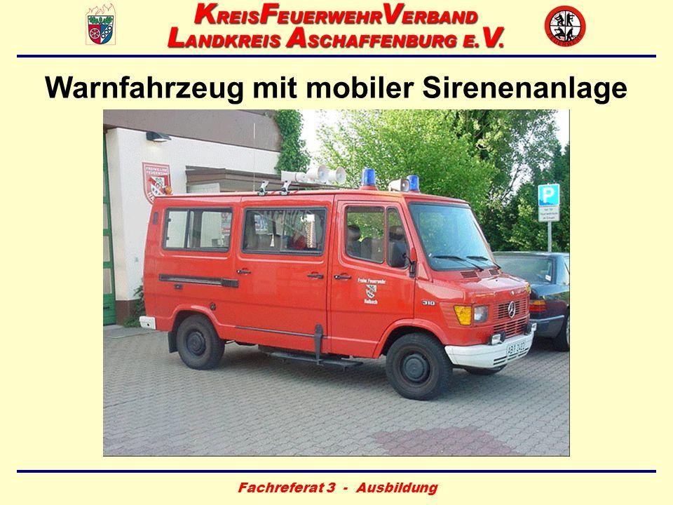 Fachreferat 3 - Ausbildung Warnfahrzeug mit mobiler Sirenenanlage